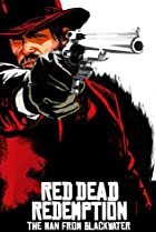 Image of Red Dead Redemption: The Man from Blackwater