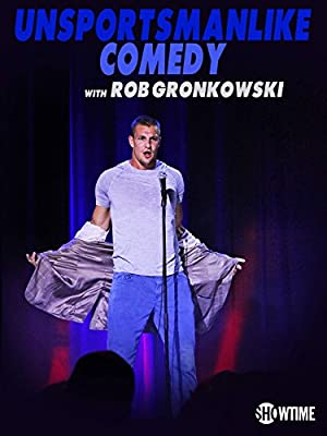Permalink to Movie Unsportsmanlike Comedy with Rob Gronkowski (2018)
