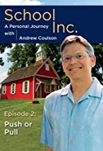 School, Inc.: A Personal Journey with Andrew Coulson - Episode 2: Push or Pull