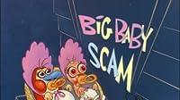 Big Baby Scam/Dog Show