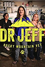 Dr. Jeff: Rocky Mountain Vet Poster - TV Show Forum, Cast, Reviews