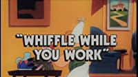 Whiffle While You Work