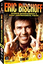 Image of Eric Bischoff: Sports Entertainment's Most Controversial Figure