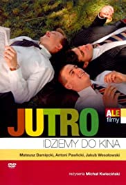 Jutro idziemy do kina (2007) Poster - Movie Forum, Cast, Reviews