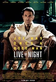 Live by Night (2016) Poster - Movie Forum, Cast, Reviews