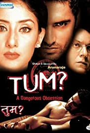 Tum: A Dangerous Obsession (2004) Poster - Movie Forum, Cast, Reviews