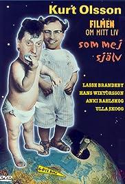 Kurt Olsson - filmen om mitt liv som mej själv Poster