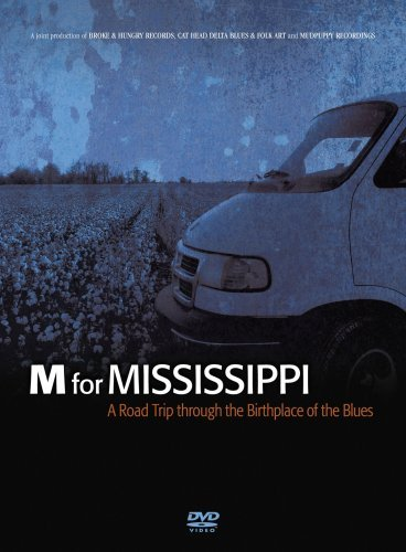 M for Mississippi: A Road Trip through the Birthplace of the Blues (2008)