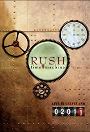 Rush: Time Machine 2011: Live in Cleveland Poster