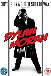 Dylan Moran: What It Is Poster