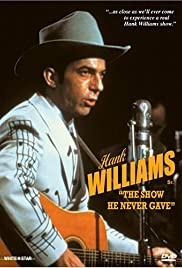 Hank Williams: The Show He Never Gave (1980) Poster - Movie Forum, Cast, Reviews