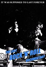The Last Rock and Roll Documentary