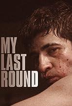 My Last Round