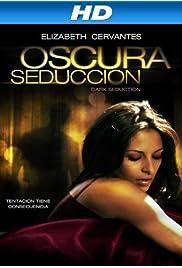 Watch Movie Oscura Seduccion (2010)