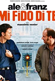 Mi fido di te (2007) Poster - Movie Forum, Cast, Reviews