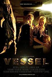 Vessel(2012) Poster - Movie Forum, Cast, Reviews