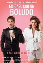 Me casé con un boludo(2016) Poster - Movie Forum, Cast, Reviews