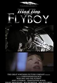 Mad Dog and the Flyboy Poster