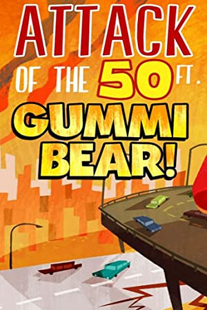 Attack of the 50 Ft Gummi Bear! (2014)