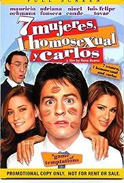 7 mujeres, 1 homosexual y Carlos(2004) Poster - Movie Forum, Cast, Reviews