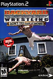 Backyard Wrestling: Don't Try This at Home Poster
