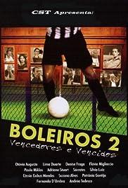 Boleiros 2 - Vencedores e Vencidos Poster