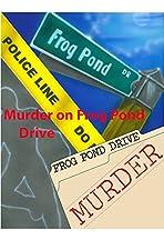 Murder on Frog Pond Drive
