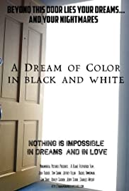 A Dream of Color in Black and White Poster