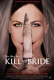 You May Now Kill the Bride (2016) Poster - Movie Forum, Cast, Reviews