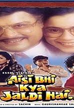 Aisi Bhi Kya Jaldi Hai