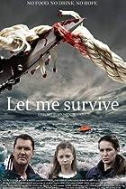 Let Me Survive (2013) Poster
