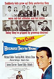 Because They're Young(1960) Poster - Movie Forum, Cast, Reviews
