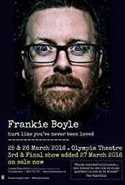 Frankie Boyle: Hurt Like You've Never Been Loved (2016) Poster - TV Show Forum, Cast, Reviews