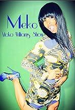 Meko Williams Show