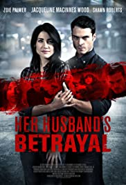 Her Husband's Betrayal (2013) Poster - Movie Forum, Cast, Reviews