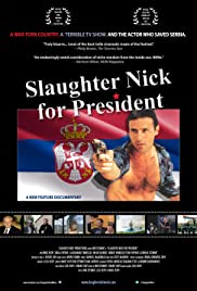 Slaughter Nick for President (2012) Poster - Movie Forum, Cast, Reviews