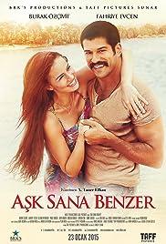 Ask Sana Benzer(2015) Poster - Movie Forum, Cast, Reviews