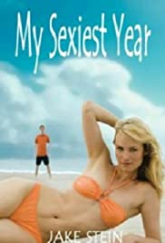 My Sexiest Year (2007) Poster - Movie Forum, Cast, Reviews
