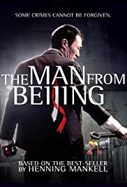 The Man from Beijing (2011) Poster - Movie Forum, Cast, Reviews