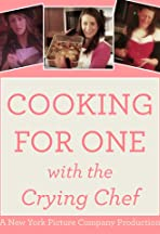 Cooking for One: With the Crying Chef