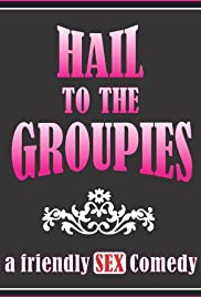 Hail to the Groupies Poster