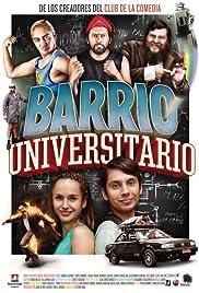 Barrio Universitario(2013) Poster - Movie Forum, Cast, Reviews
