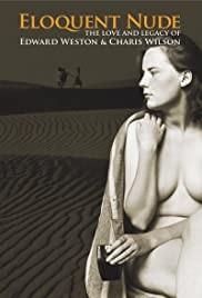 Eloquent Nude: The Love and Legacy of Edward Weston & Charis Wilson Poster
