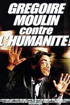 Image of Grégoire Moulin contre l'humanité