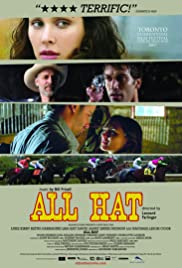 All Hat (2007) Poster - Movie Forum, Cast, Reviews
