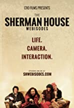 The Sherman House Webisodes