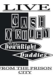 Cash O'Riley and the Downright Daddies Live from the Prison City Poster