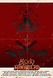 Blood Sombrero (2016) Poster - Movie Forum, Cast, Reviews
