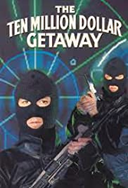 The 10 Million Dollar Getaway Poster