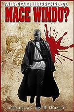 Whatever Happened to Mace Windu?(2017)